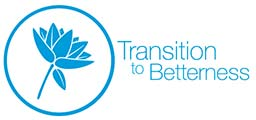 Transition To Betterness